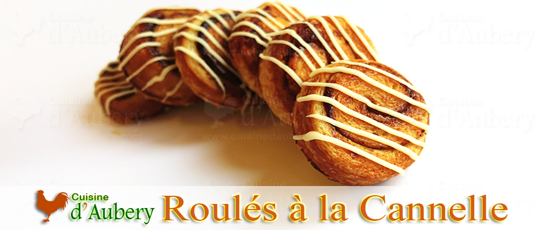 Roulés Danois à la Cannelle (Kanelbulle) «Cinnamon Rolls» (recette de M.O.F)