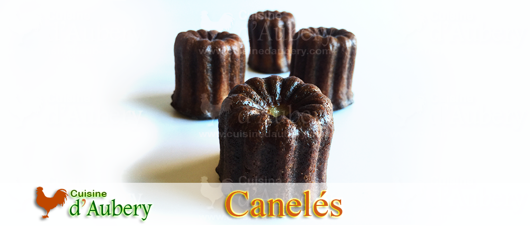 The Canelé Recipe («Canelé de Bordeaux»)