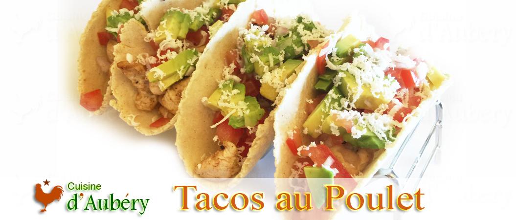 Les Tacos Mexicains faciles au Poulet