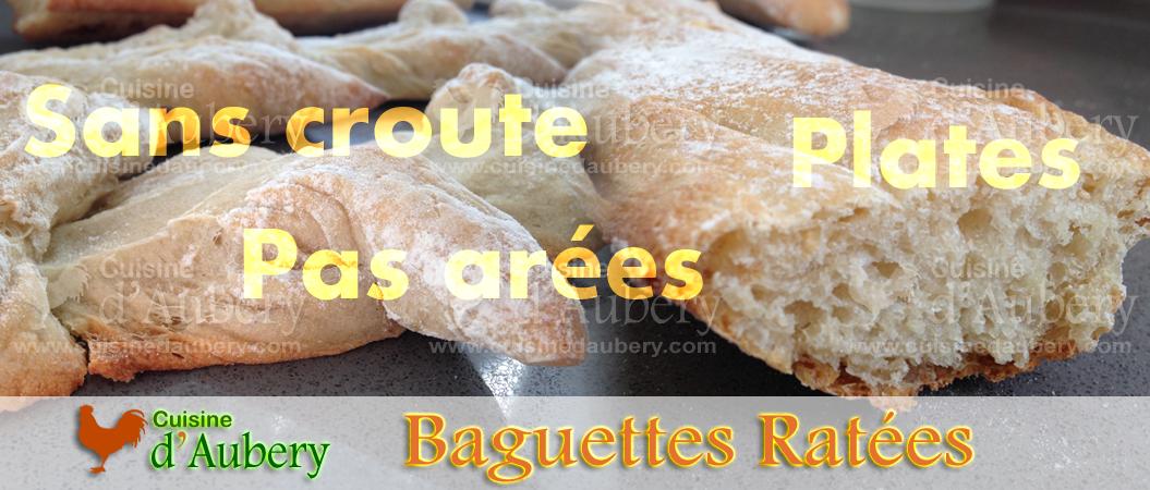Pains et Baguettes ratés: (Pas aérés, Plats, sans grignes, ….) Pourquoi? Comment réussir les Baguettes…