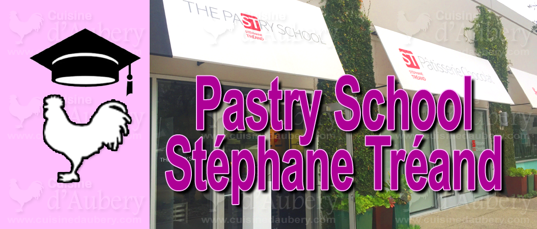 Pastry Classes: Stéphane Tréand Pastry School, Costa Mesa, California