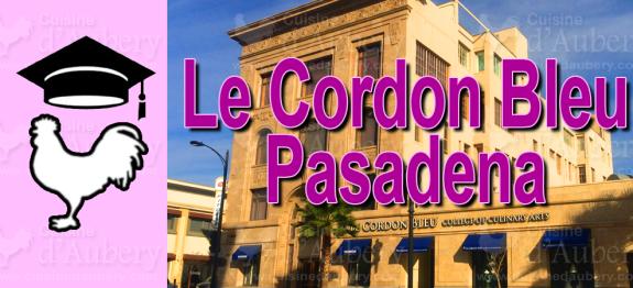 Cours de Cuisine: Le Cordon Bleu de Pasadena, Californie