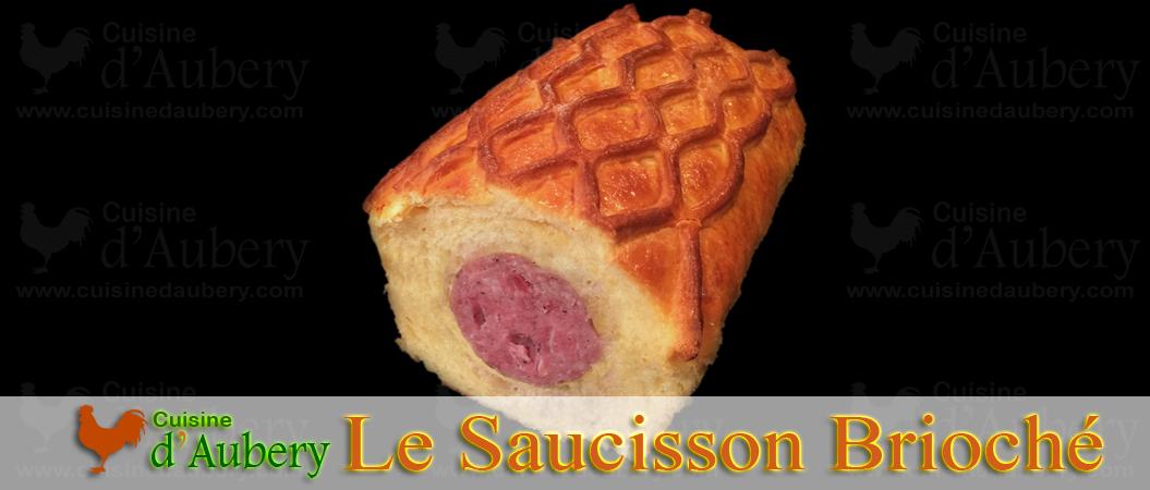 Le Saucisson Brioché Lyonnais de Madame d'Aubery