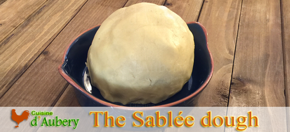 Pastry Dough : The Sablée Dough for Tarts (French Recipe)
