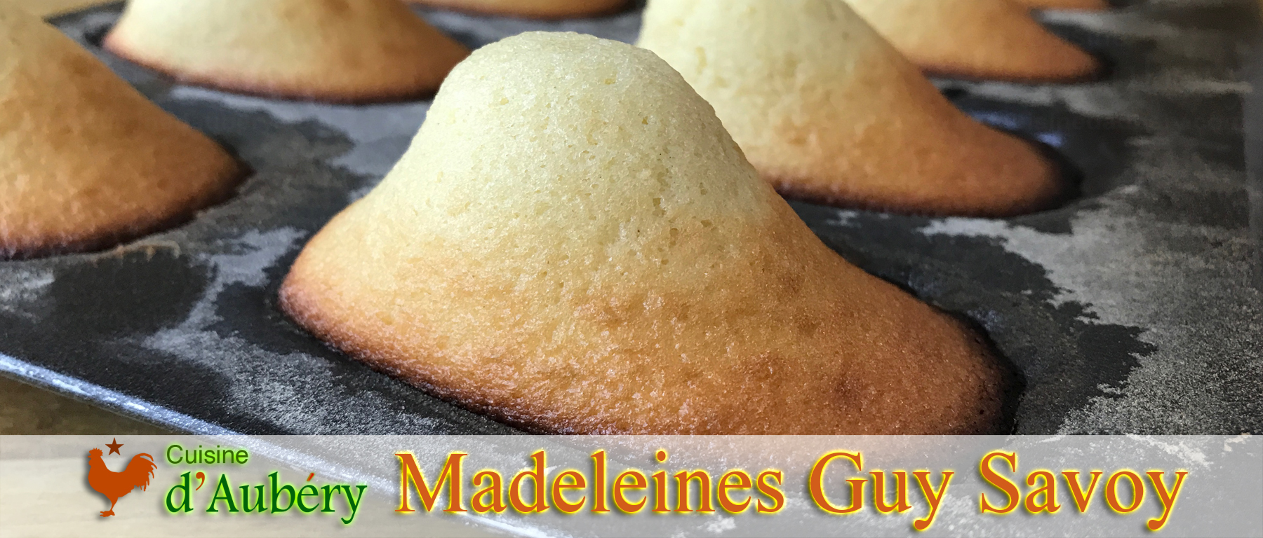 Les madeleines nature, express, et délicieuses de Guy Savoy