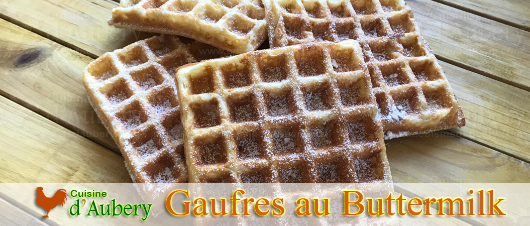 Les gaufres d'Alice Waters (méthode 3 : buttermilk)