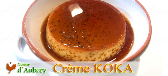 La Crème Caramel Basque KOKA (comme à Saint-jean de Luz)