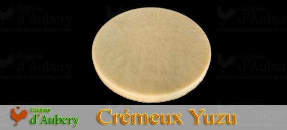 Le Crémeux au Citron Yuzu de Christophe Michalak