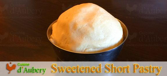 The Sweetened Short Pastry Recipe (French Sweet Dough)