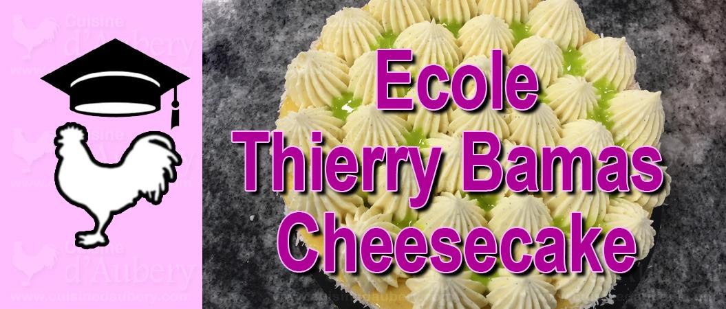 Cours de Cuisine : L'école Thierry Bamas, M.O.F, à Biarritz : Le cheesecake